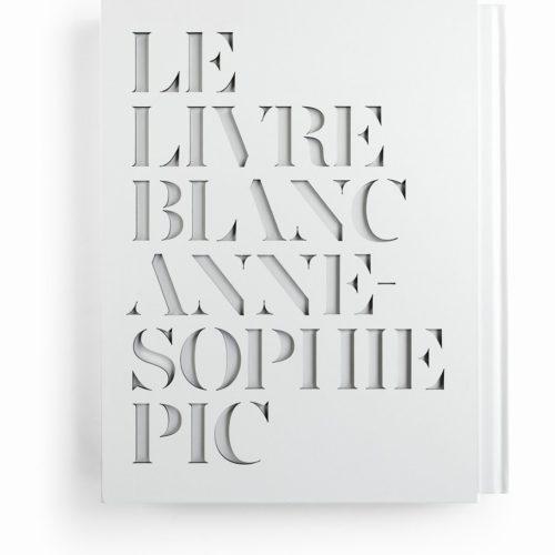 купить книгу Anne Sophie Pic - Le Livre Blanc приобрести Анн Софи Пик