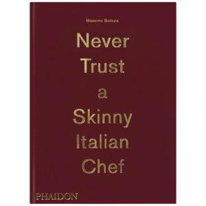 купить приобрести Massimo Bottura: Never Trust A Skinny Italian Chef